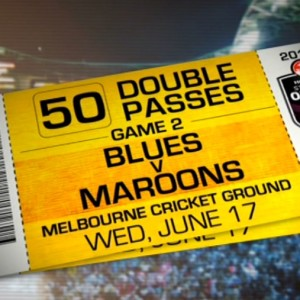 WIN 50 Double Passes Bues Vs Maroons